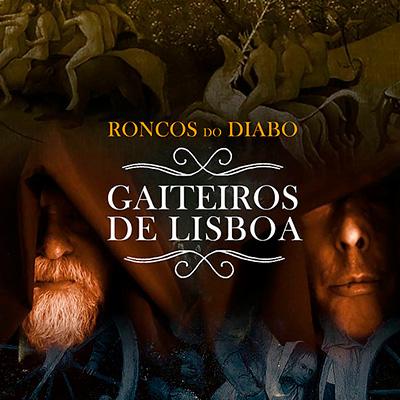 Gaiteiros de Lisboa, Roncos do Diabo