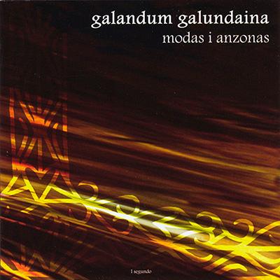 Galandum Galundaina, Modas i anzonas