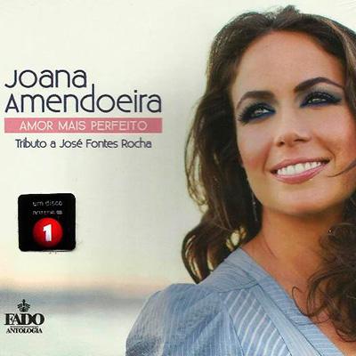 Joana Amendoeira, Amor Mais Perfeito