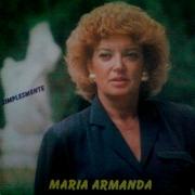 Maria Armanda, Simplesmente