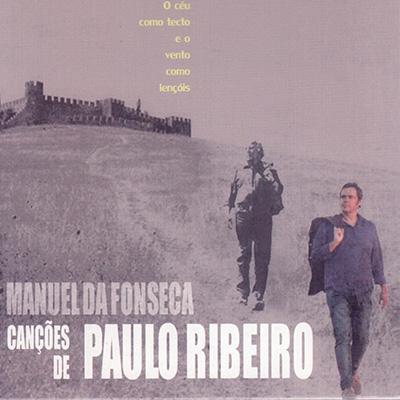 Poemas de Manuel da Fonseca, canções de Paulo Ribeiro