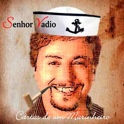 Senhor Vadio, Cartas de um marinheiro
