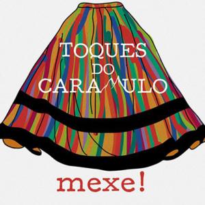 Toques do Caramulo, Mexe