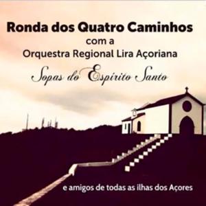 Ronda dos Quatro Caminhos com a Orquestra Regional Lira Açoriana, Sopas do Espírito Santo