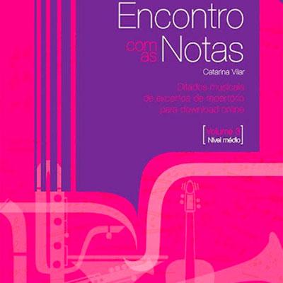 Catarina Vilar, Encontro com as Notas